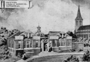 Holy Trinity Church, Waterhead - Photo of Proposed Institute from 1910